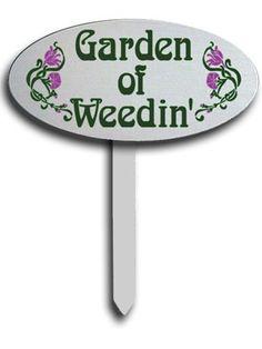 Garden of Weedin' sign