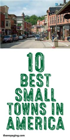 10 Best Small Towns In America!