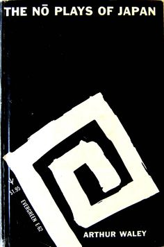 Book cover design by Roy Kuhlman for The Nō Plays of Japan by Arthur Waley. New York: Grove Press, 1957.