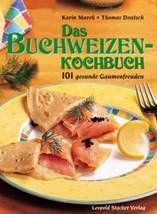 Das Buchweizen-Kochbuch : Stocker Verlag Graz