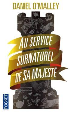 Les lectures de Gribouille: The Rook, au service surnaturel de Sa Majesté, tome 1