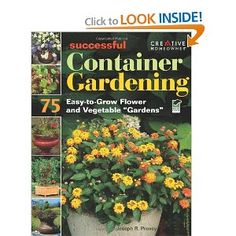 Successful Container Gardening: 75 Easy-to-Grow Flower and Vegetable Gardens