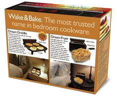 Wake & Bake Griddle: Know someone whose hobbies include cooking and/or sleeping? Then the Dream Griddle is the perfect gift! With industry-leading features like a convenient Snooze/Preheat function and a built-in carbon monoxide detector; it's easy to see why Wake & Bake is the clear choice