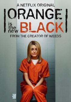 Orange is the New Black- I'm to young to watch this but I'm definitely going to watch it one day!!