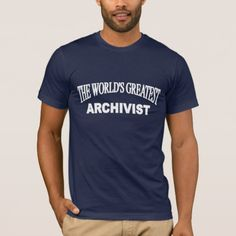 The World's Greatest Archivist T-Shirt
