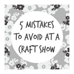 5 Mistakes to Avoid at a Craft Show | Made Urban