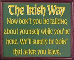 "Too cute. I'm sure there's some truth to this ""Irish Way"" too:)"