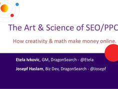The Art & Science of SEO/PPC Presented at NY State Small Business Center Staff Conference, by DragonSearch. Make Money Online, How To Make Money, Pay Per Click Advertising, Business Centre, Science Art, Search Engine Optimization, Conference, Seo, Digital Marketing