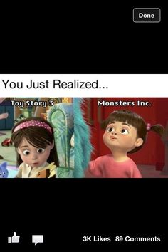 Boo from Monsters Inc looks just like the little girl from toy story 3..... <.