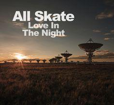 """All Skate - """"Love In The Night"""" album art."""