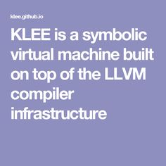 KLEE is a symbolic virtual machine built on top of the LLVM compiler infrastructure Trade Secret, Software, Engineering, Coding, Symbols, Top, Technology, Crop Shirt, Shirts