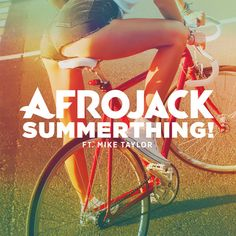 SummerThing! (feat. Mike Taylor) - Afrojack | Dance |1008512421: SummerThing! (feat. Mike Taylor) - Afrojack | Dance |1008512421 #Dance