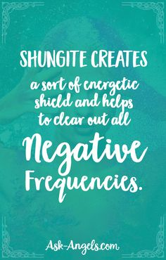 Shungite creates a sort of energetic shield and helps to clear out all negative frequencies.