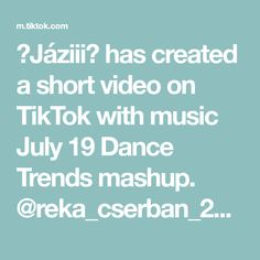 🍯Jáziii🍯 has created a short video on TikTok with music July 19 Dance Trends mashup. @reka_cserban_222 😂😂❤️
