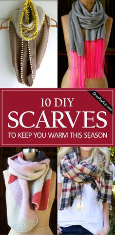 Have some fabric around the house? Try one of these 10 DIY Scarves to Keep You Warm This Season! Easy, fashionable and incredibly cheap! #DontPayFull