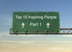 10 Inspiring People - some you've heard of, some not