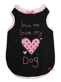 Adorable Love Me Love My Dog Tank Made With High soft quality 100% Stretch Cotton