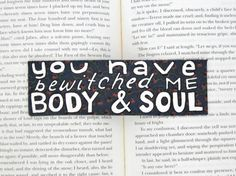 Painted Bookmark // You Have Bewitched Me Body & Soul // Jane Austen Quote // Pride and Prejudice // Mr. Darcy // Gift for Book Lovers