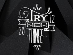 Try new things, by Nico Mueller