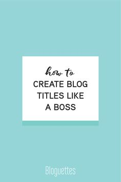 Looking to have your blog posts discovered online? We'll teach you how to create blog titles to drive in more traffic, like a boss.