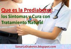 Que es la Prediabetes: los Sintomas y Curar con Tratamiento Natural para revertir la diabetes tipo 2.