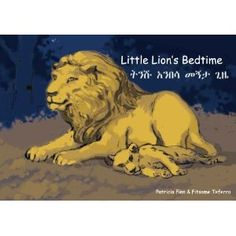 Little Lion's Bedtime, a bedtime story in English and Amharic by Patricia Finn, illustrated by Wegayehu Ayele Adoption Gifts, English Story, Sweet Stories, Kids Story Books, Bedtime Stories, Ethiopia, My Children, Lions, Childrens Books