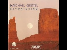 Michael Gettel  Skywatching ( Full Album )