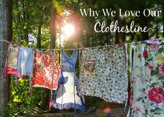Linn Acres Farm: Why We Love Our Clothesline Going Off The Grid, House Information, Homekeeping, Grow Your Own Food, Clothes Line, Sustainable Living, Simple Living, Frugal Living, Our Love