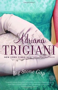 Big Stone Gap: A Novel (Ballantine Reader's Circle) by Adriana Trigiani, http://www.amazon.com/dp/0345438329/ref=cm_sw_r_pi_dp_ADk4rb0ST2ZKR