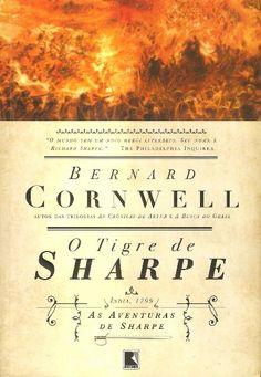 """O Tigre de Sharpe (Bernard Cornwell) As Aventuras de um Soldado nas Guerras Napoleônicas  #1  """"O exército decidia quando Sharpe devia acordar, dormir, comer, marchar e ficar sentado de braços cruzados, que era sua atividade principal. Essa era a rotina de um recruta do exército, e Sharpe estava farto dela. Estava entediado e pensando em fugir.""""  http://blablablaaleatorio.com/2012/05/23/o-tigre-de-sharpe-bernard-cornwell/"""