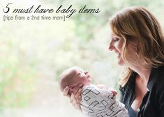 5 Must Have Baby Items (from a second-time mom!)