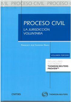 Proceso civil. Vol. 3. La jurisdicción voluntaria / Francisco José Sospedra Navas.    Civitas Thomson-Reuters, 2016