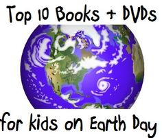 Top 10 Earth Day Books and DVDs for Kids