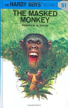 The Masked Monkey (Hardy Boys, No. 51) by Franklin W. Dixon. $7.99. Author: Franklin W. Dixon. Publisher: Grosset & Dunlap; 1st edition (January 1, 1972). Reading level: Ages 8 and up. 192 pages