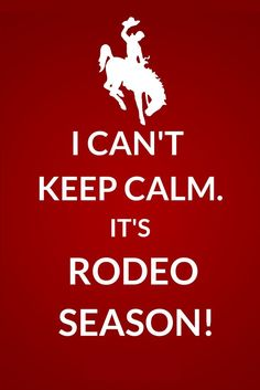 "It's I am going to my first rodeo tonight. And yes it is ""my first rodeo"""