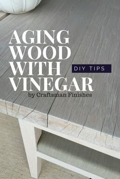 Discover how to age wood naturally using vinegar and steel wool! Steel Wool And Vinegar, Distressed Wood Furniture, Weathered Wood, Wood Wood, Barn Wood, Diy Wood Projects, Wood Crafts, Weather Wood Diy, Painted Furniture