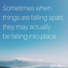 """A poster with the quote """"Sometimes when things are falling apart, they may actually be falling into place"""" Witty Quotes, Work Quotes, Sign Quotes, Great Quotes, Me Quotes, Cool Words, Wise Words, Meaningful Life, Walk By Faith"""