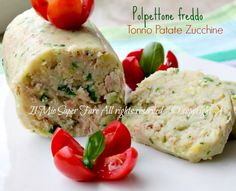 Meatloaf cold tuna potatoes and zucchini Top 10 Italian Dishes, Italian Recipes, Baby Food Recipes, Cooking Recipes, Healthy Recipes, Pizzeria, Fish Dishes, Light Recipes, International Recipes