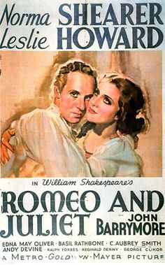 Romeo and Juliet (1936 film) - directed by George Cukor  with Norma Shearer, Leslie Howard, John Barrymore etc 4 Oscar nominations