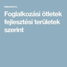 Foglalkozási ötletek fejlesztési területek szerint Dysgraphia, Special Education Teacher, Special Needs, Elementary Schools, Kindergarten, Homeschool, Therapy, Teaching, Motivation