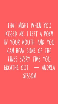 That night when you kissed me, I left a poem in your mouth, and you can hear some of the lines every time you breathe out. — Andrea Gibson #quotes #love #instalove #dailyloveapp  #raylsdebwi This is so hot, about my Hottie, I couldn't of said it better myself‼️👮🏻prrrr I just might TATT this on me