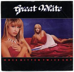 Once Bitten Twice Shy b/w Slow Ride.   Great White, Capitol Records/USA (1989)