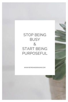 how to stop being busy and start being purposeful