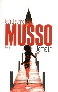 Demain ebook by Guillaume Musso - Rakuten Kobo I Love Books, Books To Read, My Books, This Book, Summer Reading Lists, Lectures, Paperback Books, Cool Places To Visit, Book Lovers