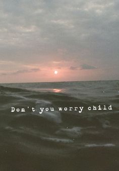 don't you worry child, see heaven's got a plan for you... swedish house mafia
