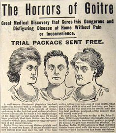 1902 ad: The Horrors of Goitre (definitely some horrific looking goiters!!!)
