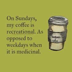 Coffee コーヒー Café Caffè кофе Kaffe Kō hī Java Caffeine On Sundays my coffee is recreational, as opposed to weekdays when it is medicinal. Coffee Talk, Coffee Is Life, I Love Coffee, Coffee Break, My Coffee, Coffee Shop, Sunday Coffee, Coffee Lovers, Coffee Meme