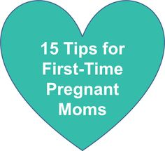 15 Tips by Trimester for First-time Pregnant Moms ; for all the newly pregnant people on my pinterest!