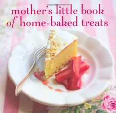 Mother's little book of home baked treats. by Ryland Peters. $11.32 #books #mothersday