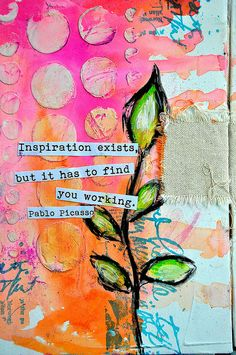 """""""Inspiration exists, but it has to find you working. Art journal page by Dina Wakley. Mixed Media Journal, Mixed Media Collage, Mixed Media Canvas, Collage Art, Art Journal Pages, Art Journals, Junk Journal, Collages, Caran D'ache"""